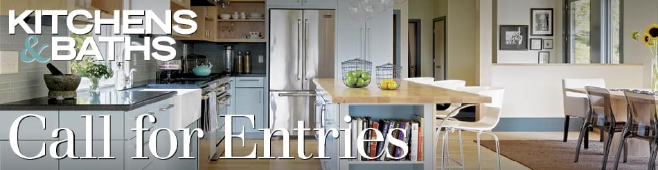 Kitchen and Baths: Call For Entries
