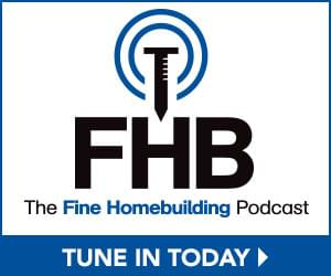 Fine Homebuilding Podcast